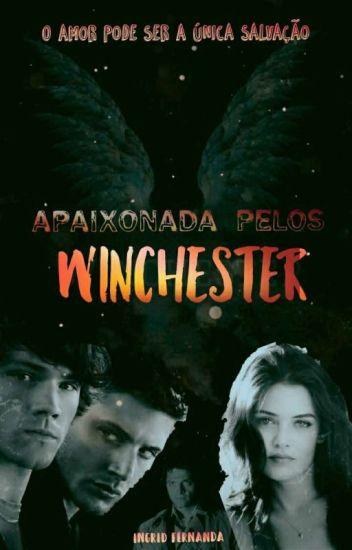 Apaixonada Pelos Winchester - Livro 1