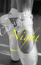 Chasing the Night by jazzilyavenging