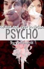 Psycho. (An Ezria Story) by alexparxish