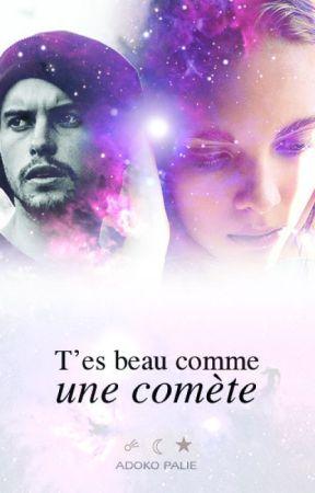 T'es beau comme une comète (en pause) by Pauline-Bosch