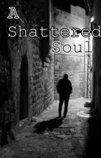 A Shattered Soul by JudeHawkins