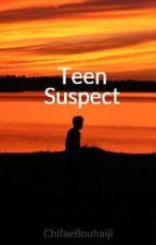 Teen Suspect by ChifaeBouhaiji