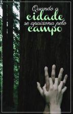 Amor do Campo com os Prazeres da Cidade by perftho