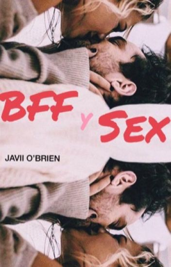 BFF y ¡Sexo!
