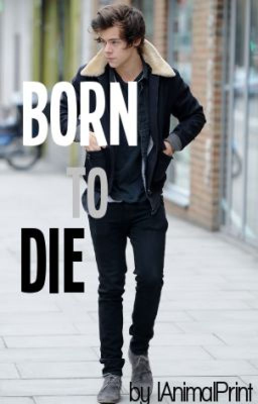Born to die by RoxanneMm