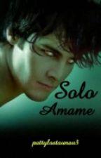 SOLO AMAME by PattySofia123