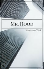 Mr.Hood||C.H by smollathanabug