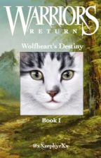 Warrior Cats: Wolfheart's Destiny by xXzephyrXx