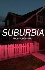 Suburbia by bluetrxye
