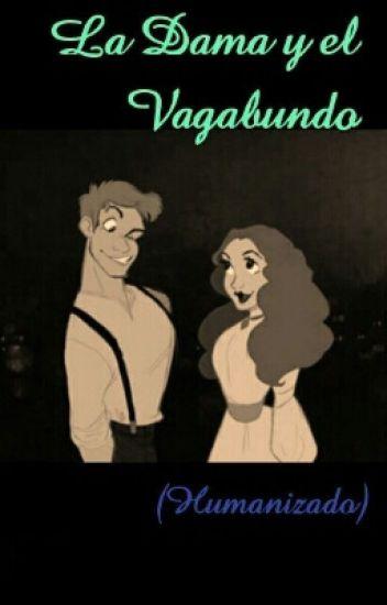 La Dama y El Vagabundo (Humanizada)