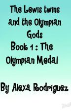 The Lewis Twins and the Olympian Gods Book 1 : The Olympian Medal by soccer10_ar
