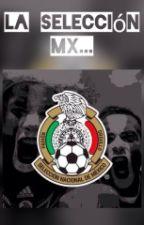 La Selección MX by Cooloreame