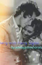 Marry with Harry styles by adelajameshoran