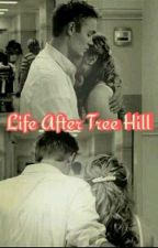 Life After Tree Hill (Complete) by LorraineReed