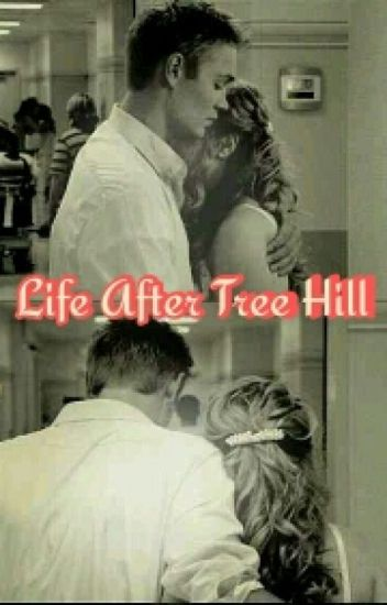 Life After Tree Hill (Complete)