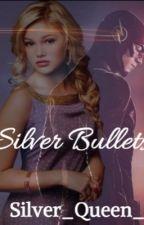Silver Bullets [On Hold](Arrow / Flash Fan Fic) by Silver_Queen_