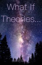 What if theories... by JemElaine_