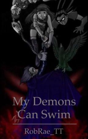 My Demons Can Swim by RobRae_TT