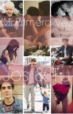 •Mi primera vez• (Jos Canela & Tu) (Terminada) by andyy_villaal