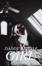 Daddy's Little Girl (DDLG) ✔ (#Wattys2016) by AlternativelyAllison