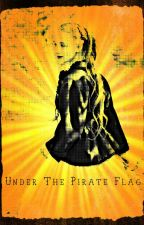 Under The Pirate Flag by Jayne142000