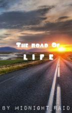 The Road Of Life by midnight_raid