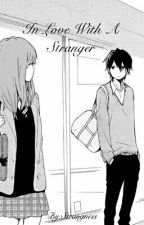 In Love With A Stranger by Strangness