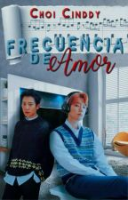 Frecuencia de amor || ChanBaek  by bornthiscindy