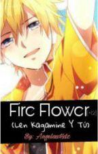 Fire Flower(+12) (Len Kagamine Y Tu)[CANCELADA POR EDICION 2017] by AngelaaHdz