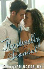 Accidenally Scandal by Princess_Nn