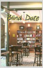 Blind Date (Rated SPG) by MsGaara37