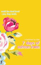 7 days of ashton irwin by levio-sa