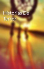Historias De Terror by jesicaaracely34601