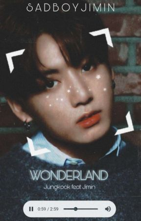 Wonderland | jikook by sadboyjimin
