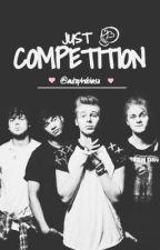 Just Competition || 5sos by autophobiaxo
