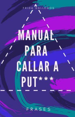 Manual para callar a put*** by FridaLHG