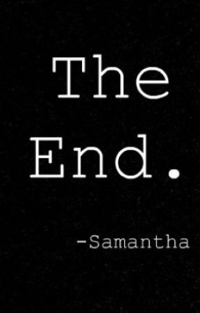 The End. by samanthaaaaa