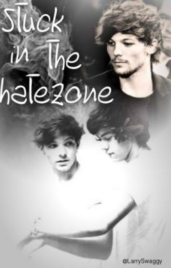 Stuck in the hatezone (Larry Stylinson)