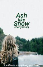 Ash like Snow by charlynrosej