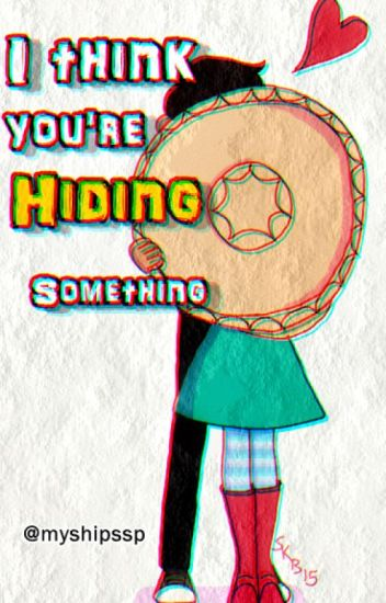 I think you're hiding something. (Starco)