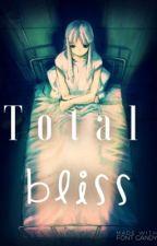 Total Bliss [Book 2] by InternetJunkie