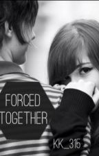 Forced Together by KK_315