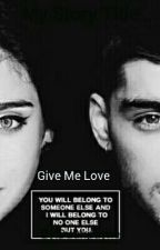 Give Me Love ||Zauren|| by louistdied