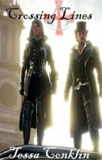 Crossing Lines (Assassin's Creed Syndicate Fanfiction) by Secretquietlygirl