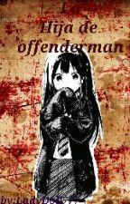 Como Te Odio [La Hija De Offenderman] by LadyDoll777