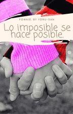 Lo Imposible Se Hace Posible ∽Fonnie∽ by Yoru_san