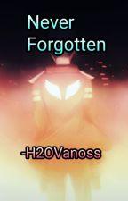 Never Forgotten - H20Vanoss by FarisRaven12