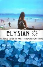 Elysian ☼ Gamer's Guide by livefoliv
