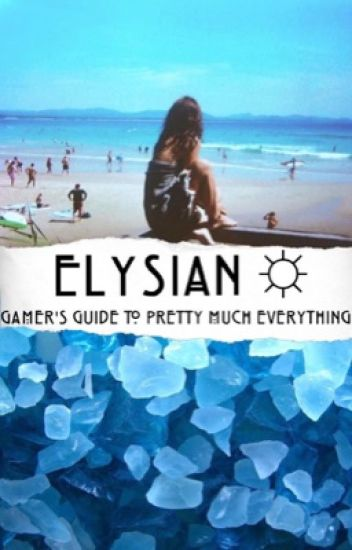 Elysian ☼ Gamer's Guide