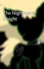 The Nightmare Knight by Kraill